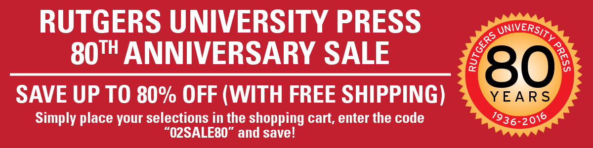 Sale80 rutgers university press celebrate the 80th anniversary of rutgers university press with savings up to 80 off list prices fandeluxe Image collections