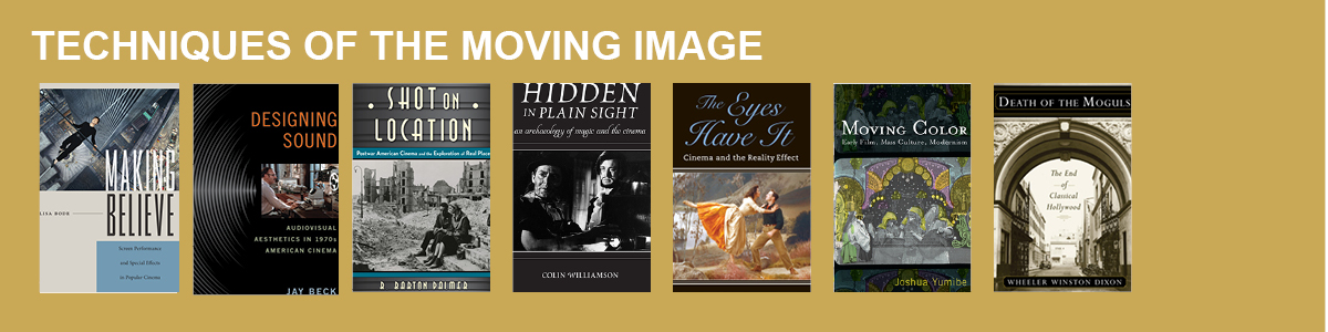 Techniques of the moving image rutgers university press volumes in the techniques of the moving image series explore the relationship between what we see onscreen and the technical achievements undertaken in fandeluxe Image collections